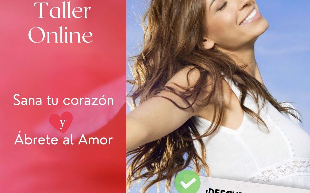 """Acceso al Taller Online """"Sana tu Corazón y ábrete al Amor"""""""